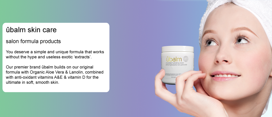 ûbalm skin care salon formula products You deserve a simple and unique formula that works without the hype and useless exotic 'extracts'. Our premier brand ûbalm builds on our original formula with Organic Aloe Vera & Lanolin, combined with anti-oxidant vitamins A&E & vitamin D for the ultimate in soft, smooth skin.